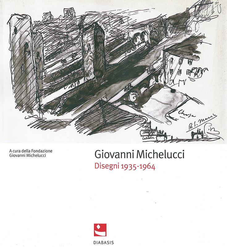 Giovanni Michelucci. Disegni 1935-1964