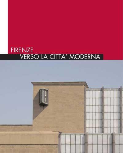 Firenze. Verso la città moderna