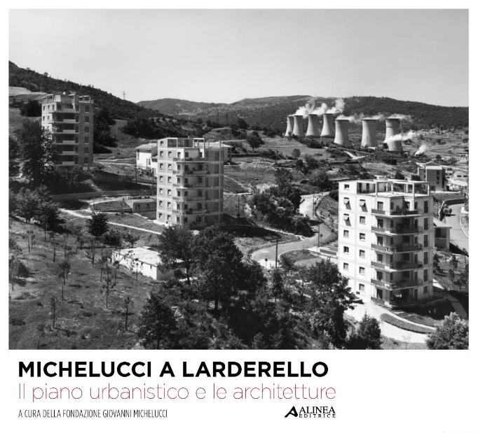 Michelucci a Larderello – Il piano urbanistico e le architetture