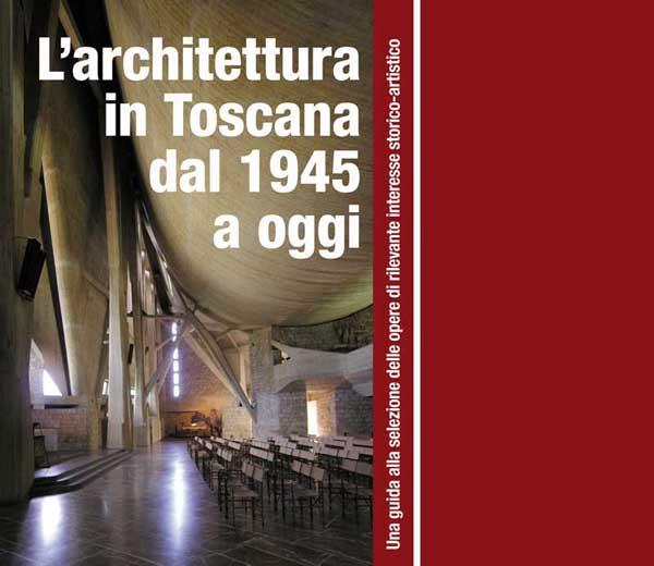 L'architettura in Toscana dal 1945 ad oggi