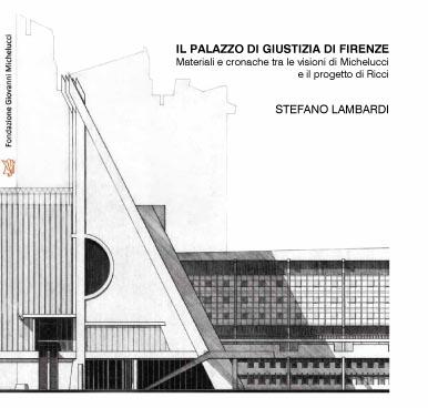 Il Palazzo di Giustizia di Firenze' tra Michelucci e Ricci