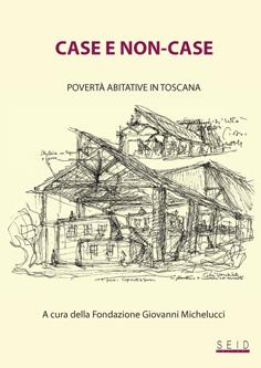 Case e non case. Povertà abitative in Toscana