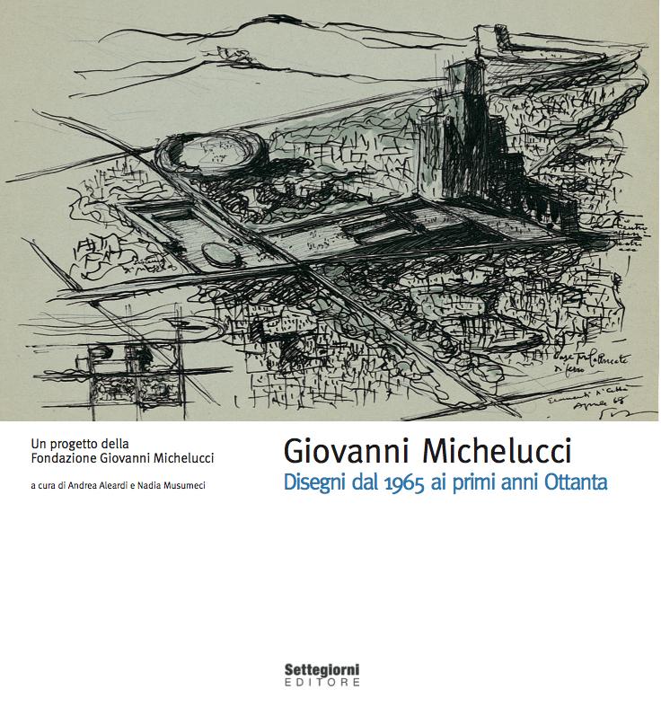 Giovanni Michelucci. Disegni dal 1965 ai primi anni Ottanta