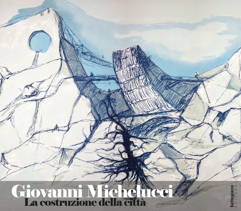 Giovanni Michelucci. La costruzione della città | Presentazione del catalogo della mostra