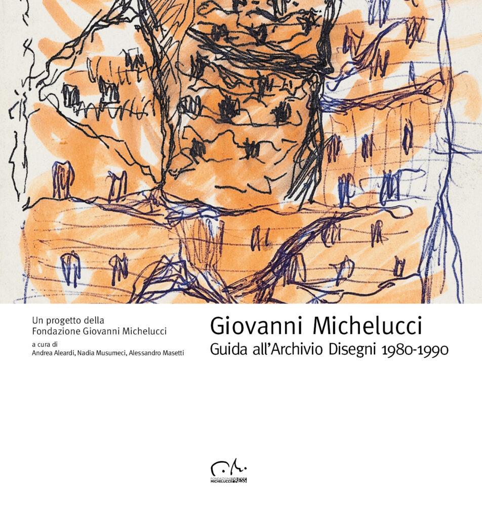Giovanni Michelucci. Guida all'Archivio Disegni 1980-1990