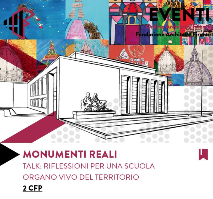 Monumenti Reali – Talk: Riflessioni per una scuola organo vivo del territorio