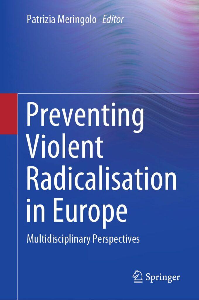 Pubblicazione – Preventing Violent Radicalisation in Europe. Multidisciplinary Perspectives